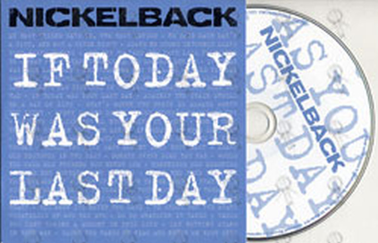 NICKELBACK - If Today Was Your Last Day - 1