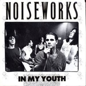 NOISEWORKS - In My Youth - 1