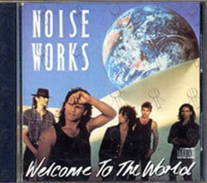 NOISEWORKS - Welcome To The World - 1