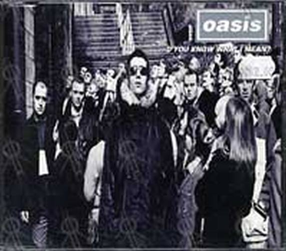 OASIS - D'You Know What I Mean ? - 1