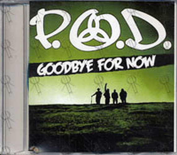 P.O.D. - Goodbye For Now - 1