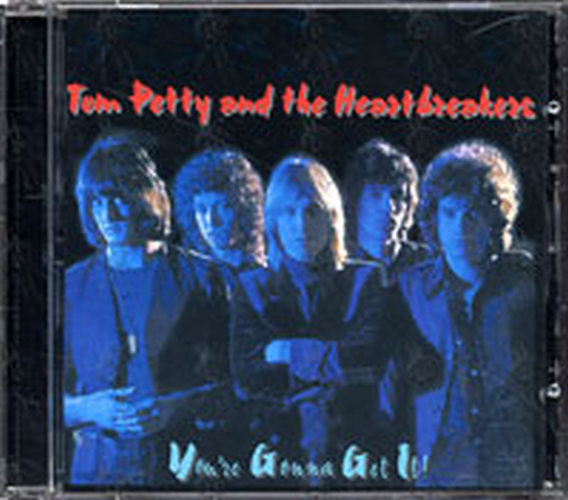 PETTY & THE HEARTBREAKERS-- TOM - You're Gonna Get It! - 1