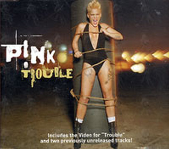 PINK - Trouble - 1