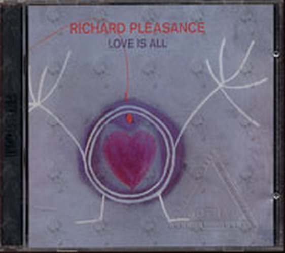 PLEASANCE-- RICHARD - Love Is All - 1
