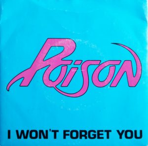 POISON - I Won't Forget You - 1