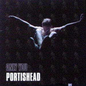 PORTISHEAD - Only You - 1