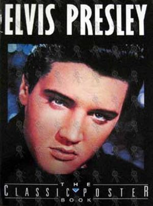 PRESLEY-- ELVIS - The Classic Poster Book - 1