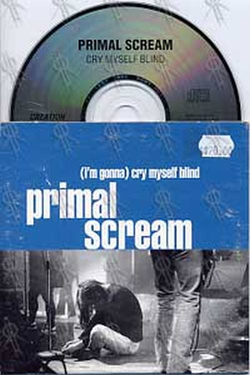 PRIMAL SCREAM - (I'm Gonna) Cry Myself Blind - 1