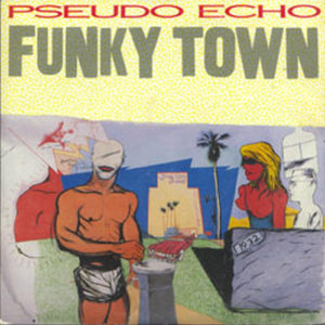 PSEUDO ECHO - Funky Town - 1