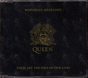 QUEEN - Bohemian Rhapsody / These Are The Days Of Our Lives - 1