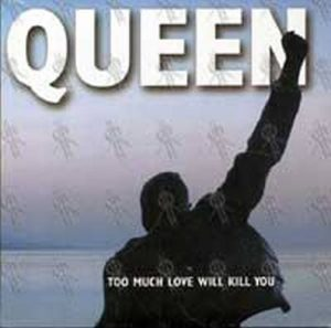 QUEEN - Too Much Love Will Kill You - 1