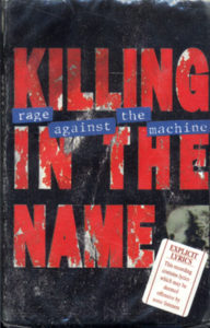 RAGE AGAINST THE MACHINE - Killing In The Name - 1