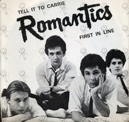 ROMANTICS-- THE - Tell It To Carrie - 1