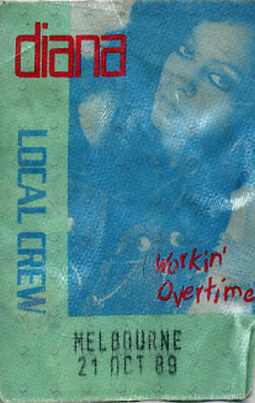 ROSS-- DIANA - 'Workin' Overtime' 1989 Local Crew Cloth Sticker Pass - 1
