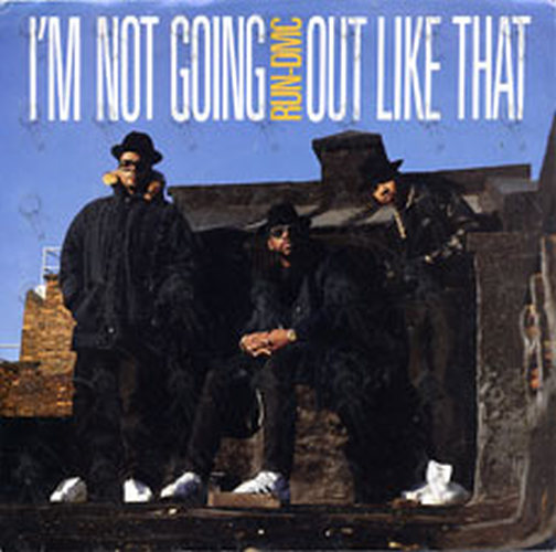 RUN DMC - I'm Not Going Out Like That - 1