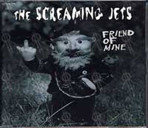 SCREAMING JETS-- THE - Friend Of Mine - 1