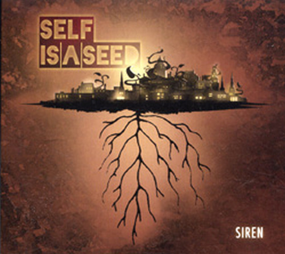 SELF IS A SEED - Siren - 1