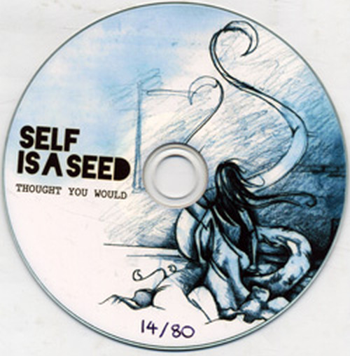 SELF IS A SEED - Thought You Would - 1