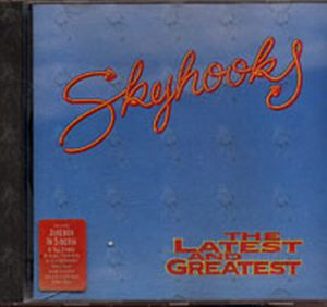 SKYHOOKS - The Latest And Greatest - 1