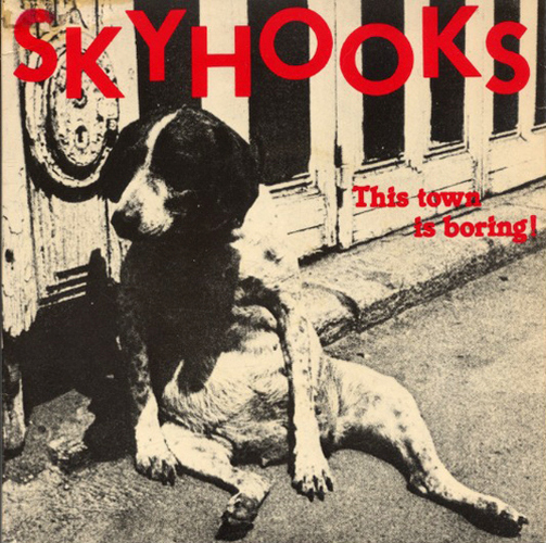 SKYHOOKS - This Town Is Boring! - 1