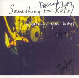 SOMETHING FOR KATE - Whatever You Want - 1