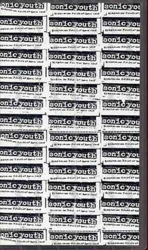 SONIC YOUTH - Screaming Fields Of Sonic Love - 1