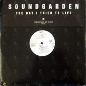 SOUNDGARDEN - The Day I Tried To Live - 1