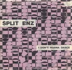 SPLIT ENZ - I Don't Wanna Dance - 1