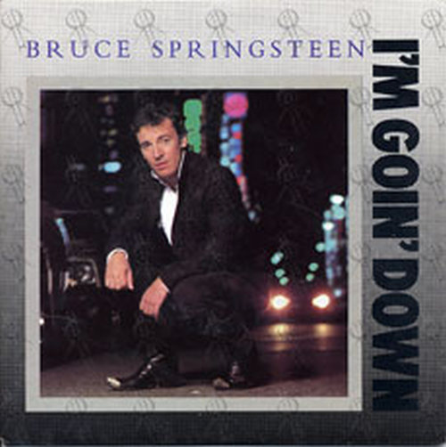 SPRINGSTEEN-- BRUCE - I'm Goin' Down - 1