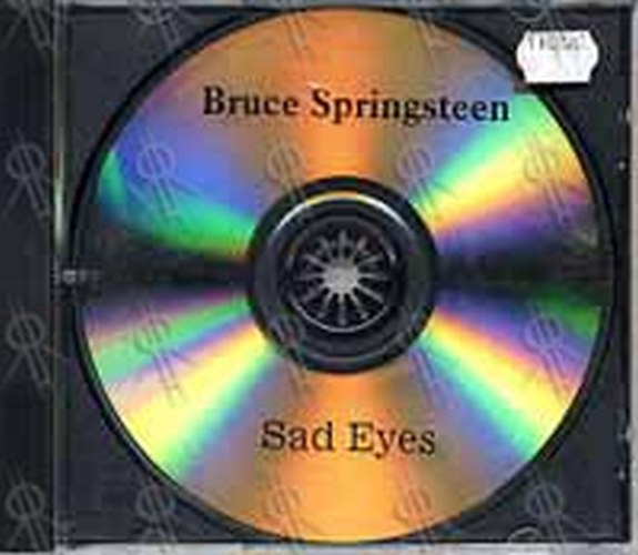 SPRINGSTEEN-- BRUCE - Sad Eyes - 1