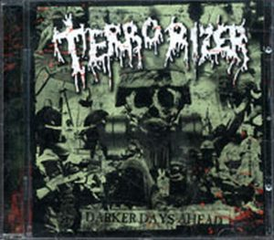 TERRORIZER - Dark Days Ahead - 1