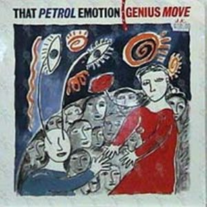 THAT PETROL EMOTION - Genius Move - 1