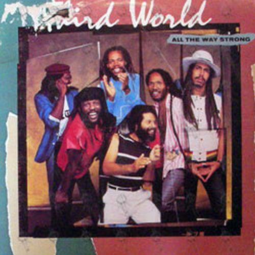 THIRD WORLD - All The Way Strong - 1