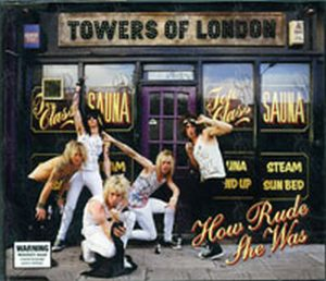 TOWERS OF LONDON - How Rude She Was - 1