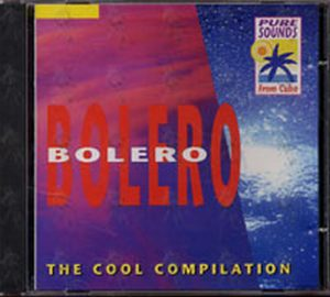 VARIOUS ARTISTS - Bolero: The Cool Compilation - 1