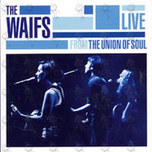 WAIFS-- THE - Live From The Union Of Soul - 1