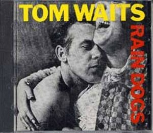 WAITS-- TOM - Rain Dogs - 1