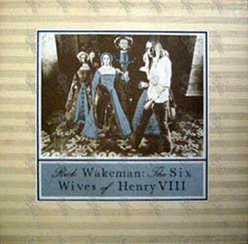 WAKEMAN-- RICK - The Six Wives Of Henry VIII - 1
