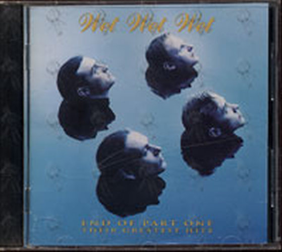 WET WET WET - End Of Part One: Their Greatest Hits - 1