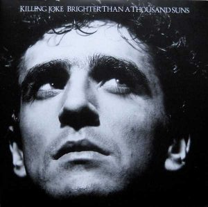 Killing Joke - Brighter Than A Thousand Suns - Front